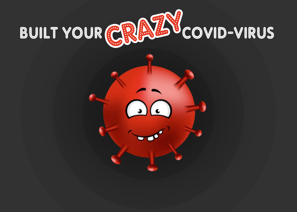 Built Crazy CovidVirus